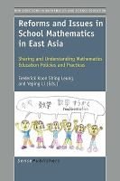 new book, title: Reforms and issues in school mathematics in East Asia : sharing and understanding mathematics education policies and practices / edited by Frederick Koon Shing Leung, Yeping Li.