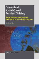new book, title: Conceptual model-based problem solving : teach students with learning difficulties to solve Math problems / Yan Ping Xin.
