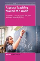new book, title: Algebra teaching around the world / edited by Frederick K.S. Leung, Kyungmee Park, Derek Holton, and David Clarke.
