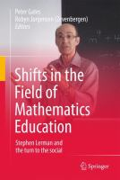 new book, title: Shifts in the field of mathematics education : Stephen Lerman and the turn to the social / Peter Gates, Robyn Jorgensen (Zevenbergen), editors.