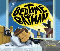 book jacket for Bedtime for Batman