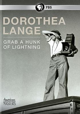 cover of Dorothea Lange: Grab a Hunk of Lightning