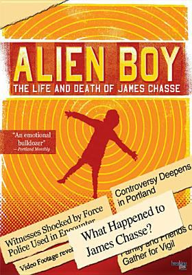 cover of Alien Boy: The Life and Death of James Chasse