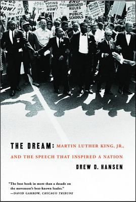 Cover image for The dream : Martin Luther King, Jr., and the speech that inspired a nation