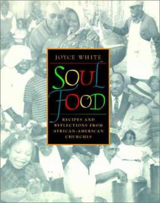 Cover image for Soul food : recipes and reflections from African-American churches
