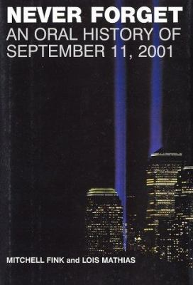 cover photo: Never Forget: An Oral History of September 11, 2001