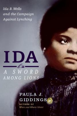 Cover image for Ida : a sword among lions : Ida B. Wells and the campaign against lynching 