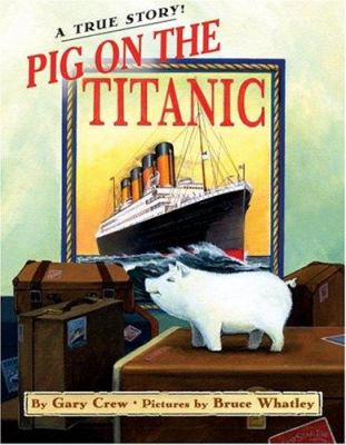 cover photo: Pig on the Titanic: A True Story!