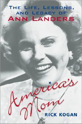 cover of America's Mom: The Life, Lessons and Legacy of Ann Landers