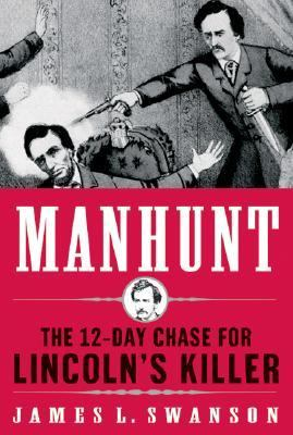Details about Manhunt the twelve-day chase for Lincoln's killer