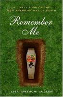 cover of Remember Me: A Lively Tour of the New American Way of Death