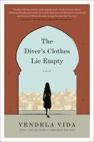 The Diver's Clothes Lie Empty : A Novel by Vida, Vendela © 2015 (Added: 7/17/15)