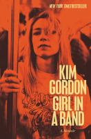 Girl In A Band by Gordon, Kim © 2015 (Added: 3/27/15)