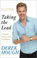 Taking The Lead : Lessons From A Life In Motion by Hough, Derek © 2014 (Added: 1/9/15)