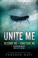 Unite Me by Mafi, Tahereh © 2014 (Added: 8/8/18)