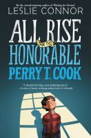 All+rise+for+the+honorable+perry+t+cook by Connor, Leslie © 2016 (Added: 11/30/16)