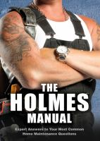The Holmes Manual : Expert Answers To Your Most Common Home Maintenance Questions by Holmes, Mike © 2014 (Added: 5/12/15)