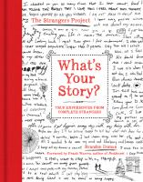 What's Your Story? : True Experiences From Complete Strangers by Doman, Brandon © 2015 (Added: 8/12/15)