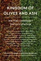 Kingdom Of Olives And Ash : Writers Confront The Occupation by Chabon, Michael © 2017 (Added: 9/14/17)