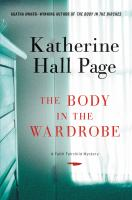 The Body In The Wardrobe : A Faith Fairchild Mystery by Page, Katherine Hall © 2016 (Added: 4/21/16)