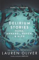 Delirium Stories : Hana, Annabel, Raven, & Alex by Oliver, Lauren © 2016 (Added: 6/21/17)