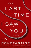 The Last Time I Saw You : A Novel by Constantine, Liv © 2019 (Added: 5/9/19)