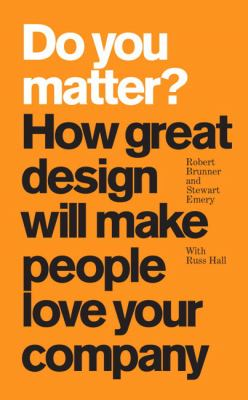 Details about Do you matter? : how great design will make people love your company