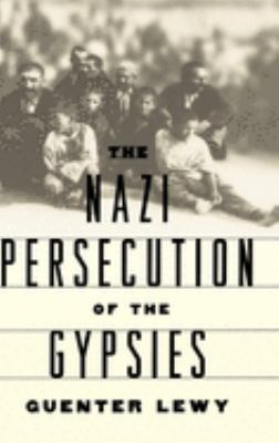 The Nazi Persecution of the Gypsies by Guenter Lewy (Editor)
