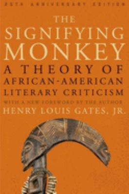 The signifying monkey : a theory of Afro-American literary criticism