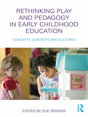 Book cover art for Rethinking Play and Pedagogy in Early Childhood Education