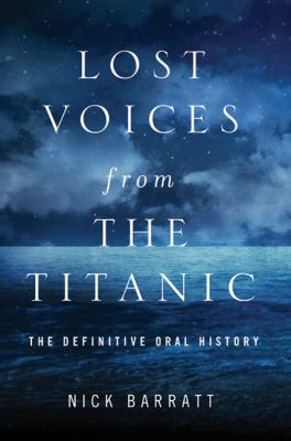 cover photo: Lost Voices from the Titanic: The Definitive Oral History
