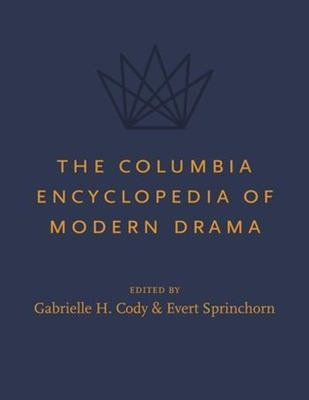 The Columbia Encyclopedia of Modern Drama book cover