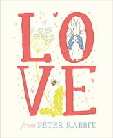 Love+from+peter+rabbit by Potter, Beatrix, illustrator © 2017 (Added: 3/21/18)
