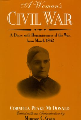 cover photo: A Woman's Civil War: A Diary with Reminiscences of the War from March 1862