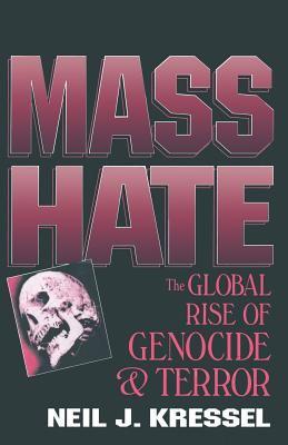 Mass Hate by Neil J. Kressel