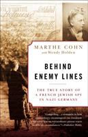 Behind Enemy Lines : The True Story Of A French Jewish Spy In Nazi Germany by Cohn, Marthe © 2002 (Added: 5/18/17)