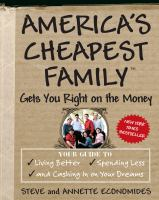 cover of America's Cheapest Family Gets You Right on the Money by Steve Economides