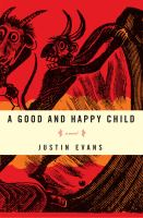 cover of A Good and Happy Child