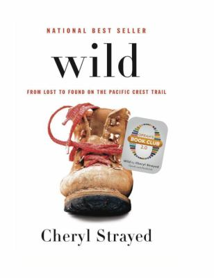 Details about Wild : from lost to found on the Pacific Crest Trail