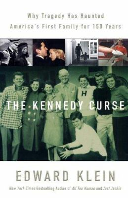 Details about The Kennedy curse : why America's first family has been haunted by tragedy for 150 years