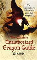 cover of The Ultimate Unauthorized Eragon Guide: The Hidden Facts Behind the World of Alagaesia