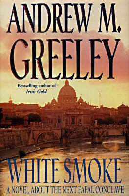 cover photo: White smoke: A Novel about the Next Papal Conclave