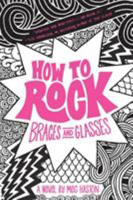 Cover image for How to rock braces and glasses