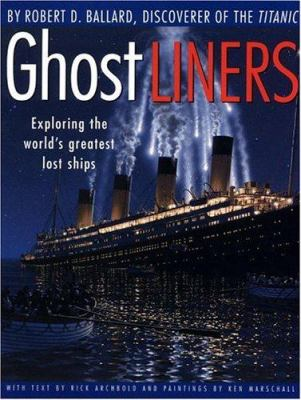 cover photo: Ghost Liners: Exploring the World's Greatest Lost Ships