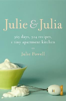 Details about Julie and Julia : 365 days, 524 recipes, 1 tiny apartment kitchen ...