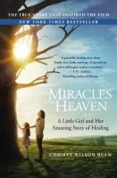 Miracles From Heaven : A Little Girl And Her Amazing Story Of Healing by Beam, Christy Wilson © 2016 (Added: 4/20/16)