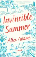 Invincible Summer : A Novel by Adams, Alice © 2016 (Added: 6/21/16)