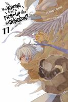 Is It Wrong To Try To Pick Up Girls In A Dungeon? : Volume 11 by åOmori, Fujino © 2018 (Added: 12/17/18)