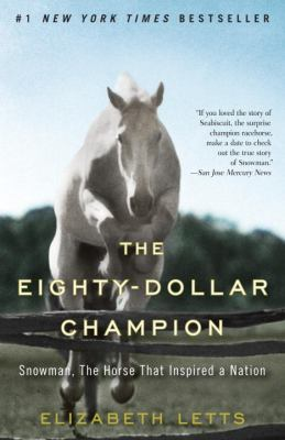 Details about The eighty-dollar champion : Snowman, the horse that inspired a nation