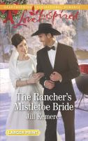 The Rancher's Mistletoe Bride by Kemerer, Jill © 2017 (Added: 11/3/17)